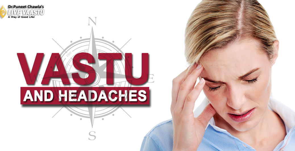 Vastu And Headaches