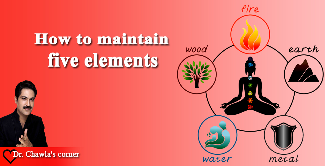 How to Maintain Five Elements