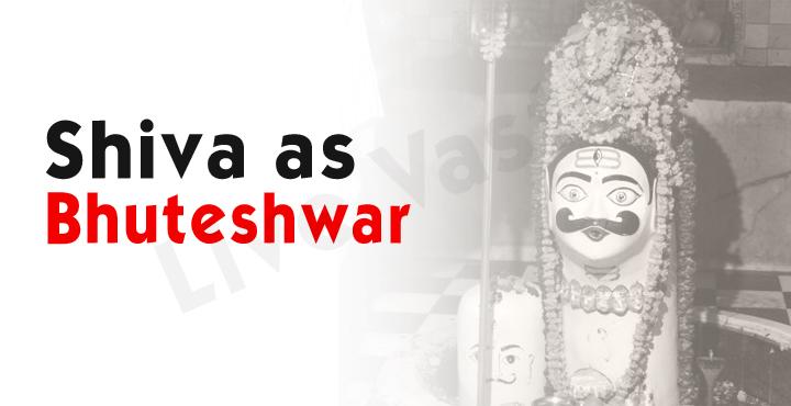 Shiv as Bhuteshwara