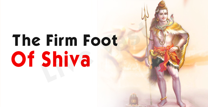 The Firm Foot of Shiva
