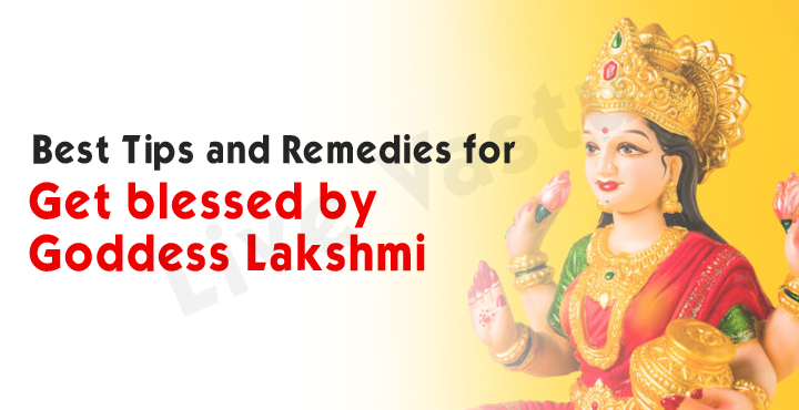 Best Tips ans Remedies for get blessed by Goddess Lakshmi