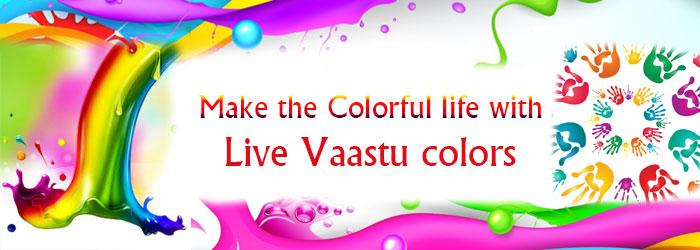 Colors and Live Vaastu