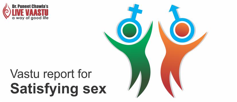 Vastu report  for satisfying sex
