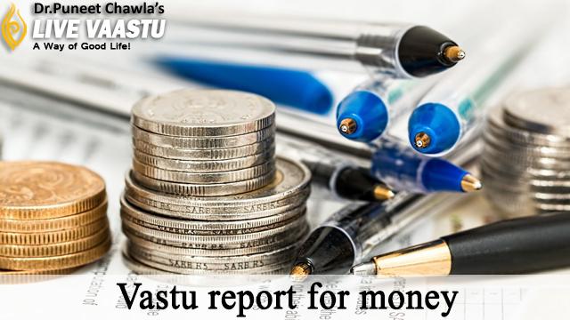 Vastu report for money