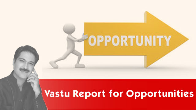 Vastu report for Opportunities