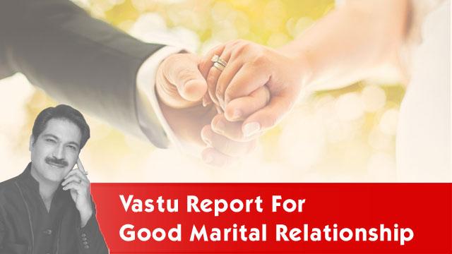 Vastu report for good marital relationship