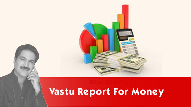 Vastu report for money