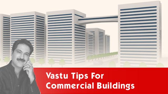 Vastu Tips for Commercial Buildings