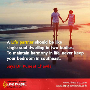 Never keep you bedroom in southeast if you want to maintain harmony in your life.