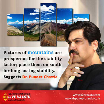 Pictures of Mountains can make stability in your life if you place in south direction