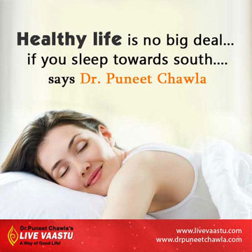 sleep towards south direction for make healthy life.