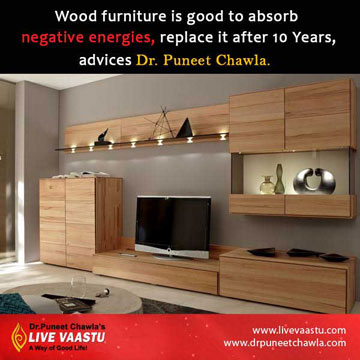 Wooden Furniture is good to absorb negative energies