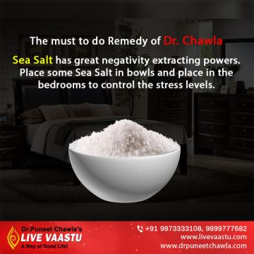 Place sea salt in bedroom to control the stress level suggest by Dr. Puneet Chawla.