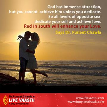 To enhance your love for your partner make a red color in south direction, Says Dr. Chawla.